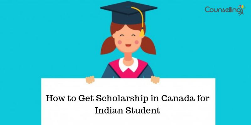 How to Get Scholarship in Canada for Indian Student ...